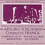Arturo Toscanini Arturo Toscanini Conducts Franck (1938-1952)