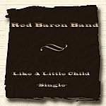 Red Baron Like A Little Child - Single