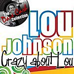 Lou Johnson Crazy About Lou - [The Dave Cash Collection]