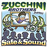 The Zucchini Brothers Safe & Sound