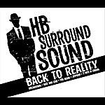 HB Surround Sound Back To Reality