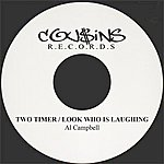 Al Campbell Two Timer / Look Who Is Laughing - Single