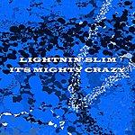 Lightnin' Slim It's Mighty Crazy