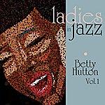 Betty Hutton Ladies In Jazz - Betty Hutton Vol. 1