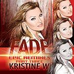 Kristine W Fade: The Epic Remixes (Part 3)
