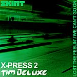 X-Press 2 Lost The Feelin' / We Can't Go On