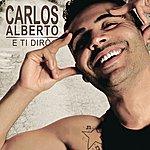 Carlos Alberto E Ti Dirò (Carlos Alberto)