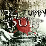 King Tubby The Story Of Dub