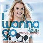Britney Spears I Wanna Go Remixes