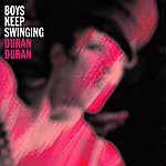 Duran Duran Boys Keep Swinging - Single