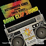 Kottonmouth Kings Boom Clap Sound Remix (Feat. Chris Webby) - Single
