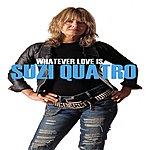 Suzi Quatro Whatever Love Is