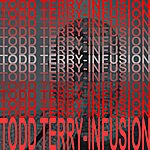 Todd Terry Infusion
