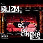 Blizm The Cinema Of Me