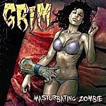 The Grim Masturbating Zombie