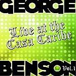 George Benson Live At The Casa Caribe Vol. 1