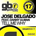 Jose Delgado Tell Me Why