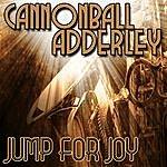 Cannonball Adderley Jump For Joy