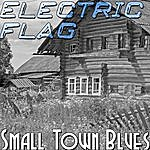 The Electric Flag Small Town Blues