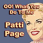 Patti Page Oo! What You Do To Me