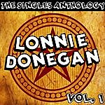 Lonnie Donegan The Singles Anthology Vol. 1