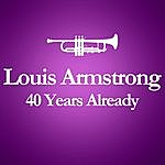 Louis Armstrong 1971 - 2011 : 40 Year Already... (Anniversary Album Celebrating The Death Of Louis Armstrong 40 Years Ago)