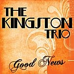 The Kingston Trio Good News