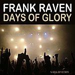 Frank Raven Days Of Glory