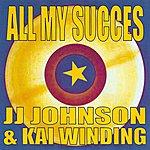 J.J. Johnson All My Succes - Jj Johnson & Kai Winding