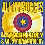 Nat Adderley All My Succes - Nat Adderley & Wes Montgomery