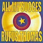 Rufus Thomas All My Succes - Rufus Thomas