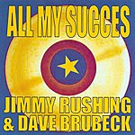 Jimmy Rushing All My Succes - Jimmy Rushing & Dave Brubeck