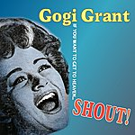 Gogi Grant If You Want To Get To Heaven... Shout!