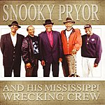 Snooky Pryor Snooky Pryor And His Mississippi Wrecking Crew