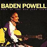 Baden Powell Baden Powell: Live At The Rio Jazz Club