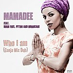 Mamadee Who I Am (Ganja Mix Dub)