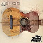 Five Times August Acoustic Sessions : Volume Two
