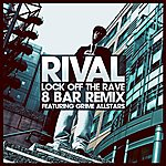 A Rival Lock Off The Rave 8 Bar Remix