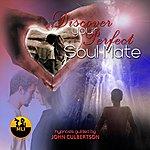 John Culbertson Discover Your Perfect Soul Mate - Single