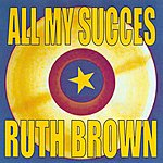 Ruth Brown All My Succes - Ruth Brown