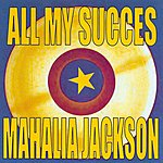 Mahalia Jackson All My Succes - Mahalia Jackson