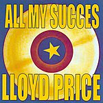 Lloyd Price All My Succes - Lloyd Price