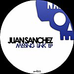 Juan Sanchez Missing Link - Ep