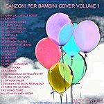 Baby Canzoni Per Bambini Cover, Vol. 1