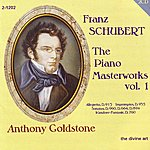 Anthony Goldstone Schubert: Piano Masterworks, Vol. 1