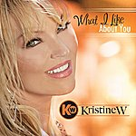 Kristine W What I Like About You