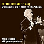"NBC Symphony Orchestra Beethoven Cycle (1939): Symphony N 9 In D Minor, Op.125, ""Choral"""