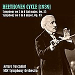 NBC Symphony Orchestra Beethoven Cycle (1939): Symphony N 3 In E-Flat Major, Op.55 - Symphony N 8 In F Major, Op.93