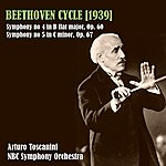 NBC Symphony Orchestra Beethoven Cycle (1939): Symphony N 4 In B-Flat Major, Op.60 - Symphony N 5 In C Minor, Op.67