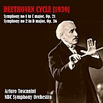 NBC Symphony Orchestra Beethoven Cycle (1939): Symphony N 1 In C Major, Op.21 - Symphony N 2 In D Major, Op.36